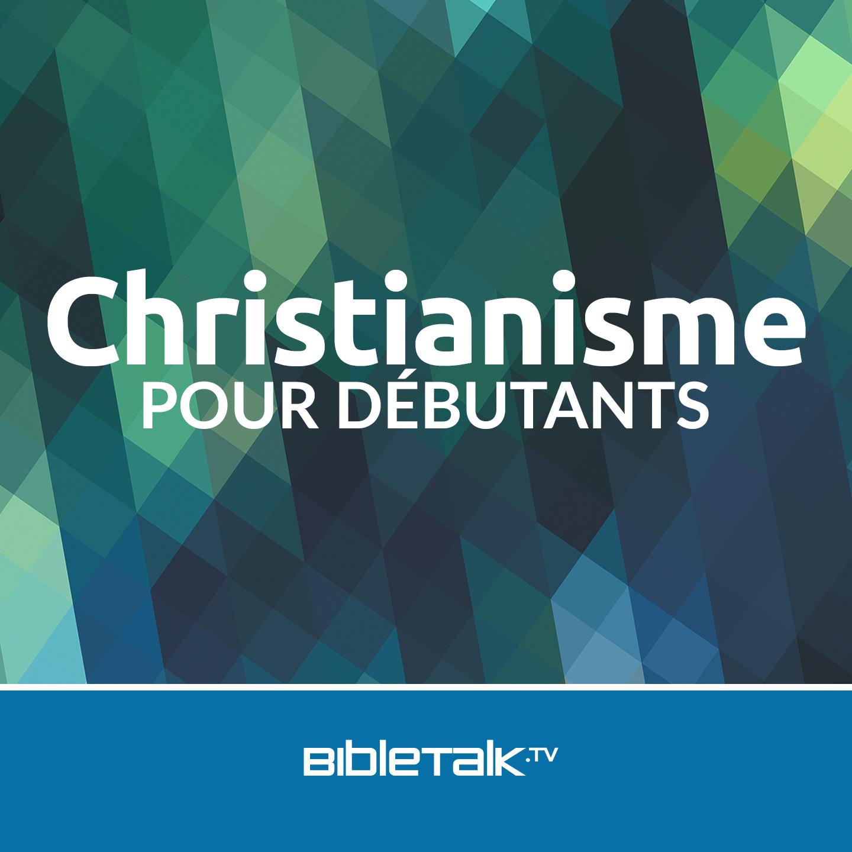 <![CDATA[Christianisme pour débutants | BibleTalk.tv]]>