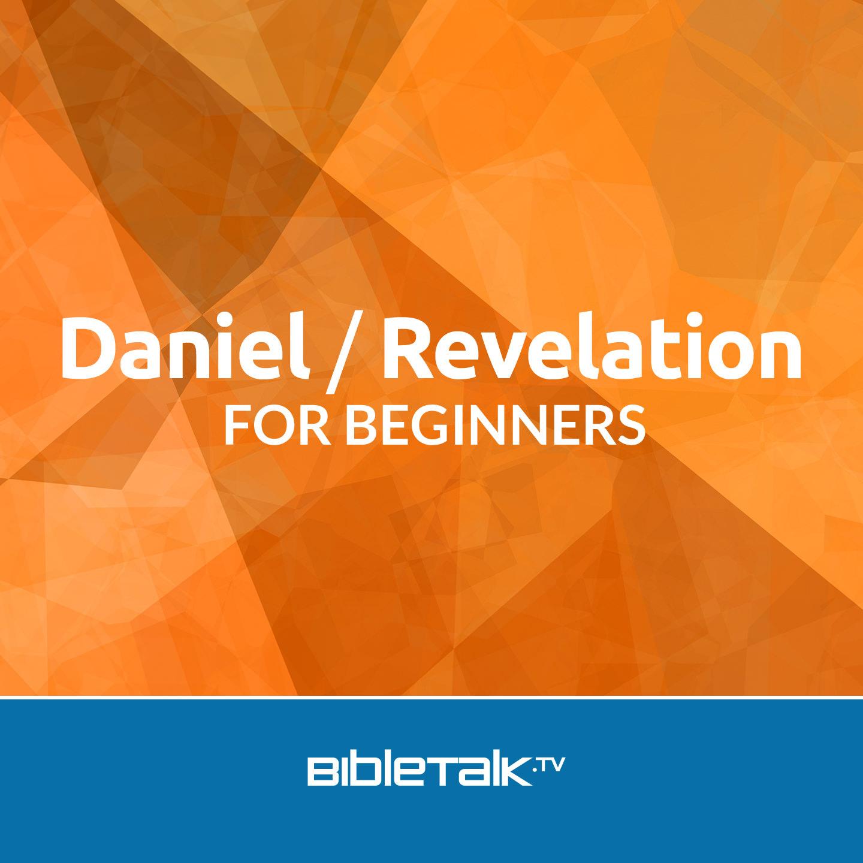 <![CDATA[Daniel/Revelation for Beginners | BibleTalk.tv]]>