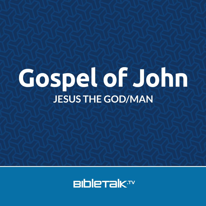 <![CDATA[Gospel of John | BibleTalk.tv]]>