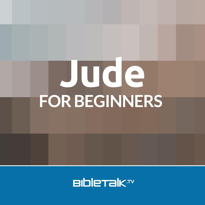 <![CDATA[Jude for Beginners | BibleTalk.tv]]>