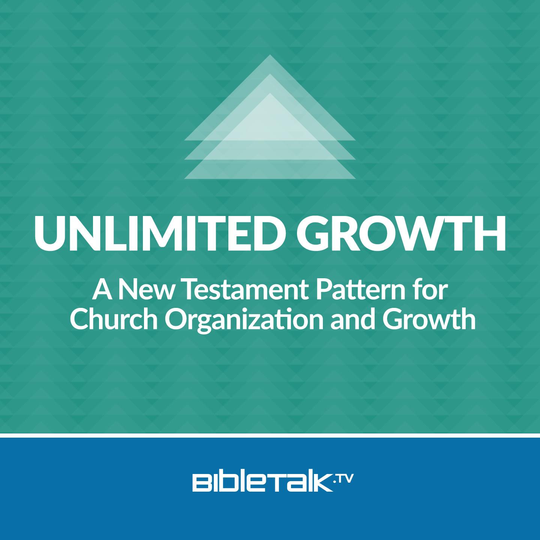 <![CDATA[Unlimited Growth | BibleTalk.tv]]>