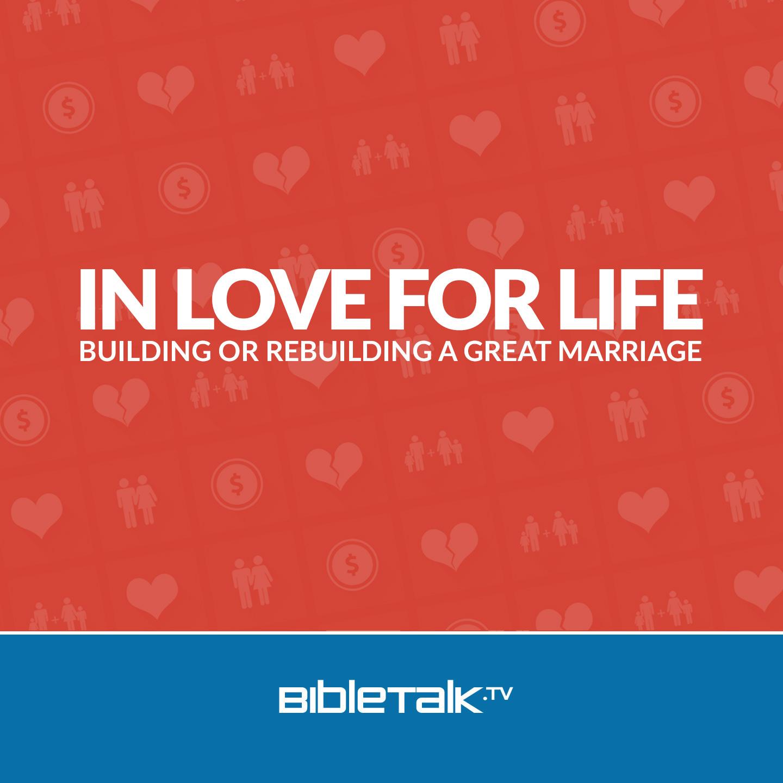 <![CDATA[In Love For Life | BibleTalk.tv]]>