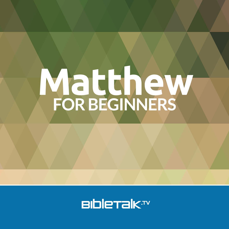 <![CDATA[Matthew for Beginners | BibleTalk.tv]]>