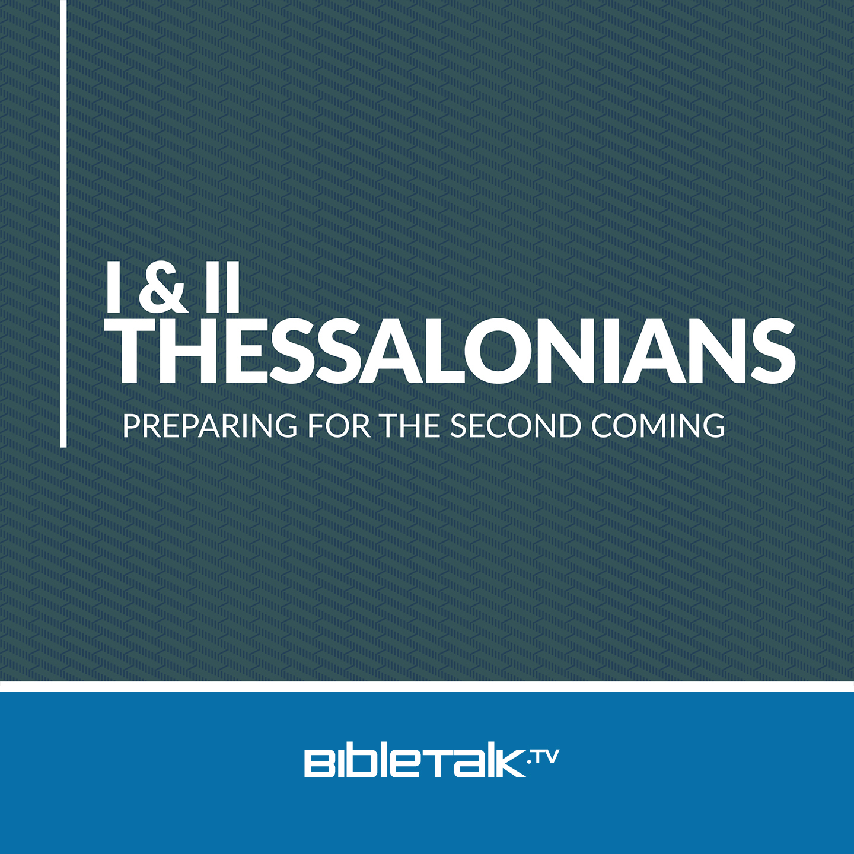 <![CDATA[1st and 2nd Thessalonians | BibleTalk.tv]]>
